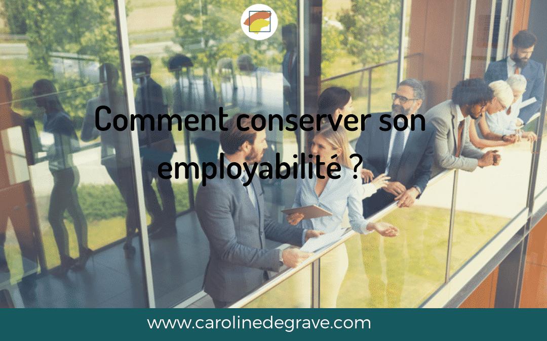 Comment conserver son employabilité ?